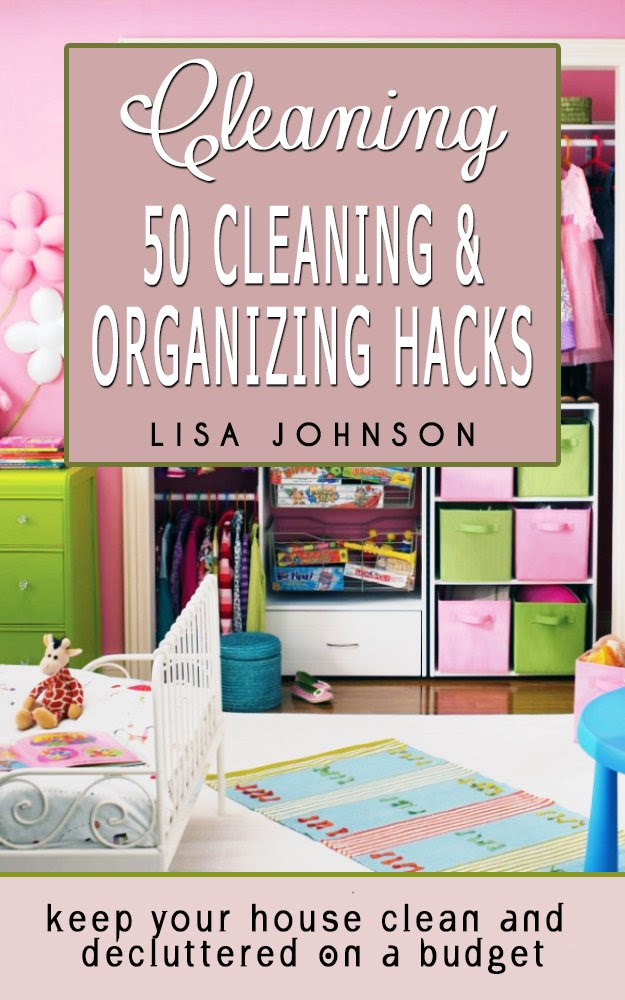 Cleaning: 50 Cleaning And Organizing Hacks To Keep Your House ...