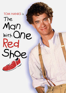 Man with One Red Shoe, The