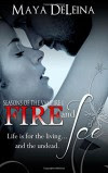 Fire and Ice: Seasons of the Vampire I (Volume 1) - Maya DeLeina