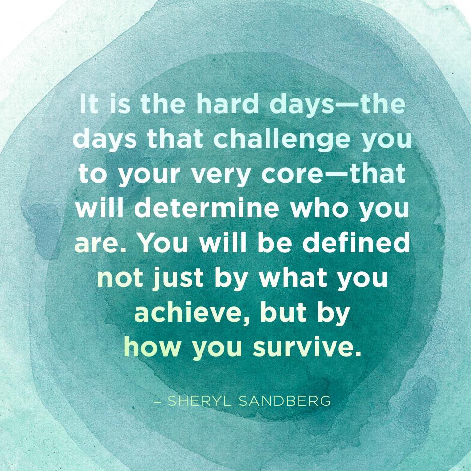 Sheryl Sandberg Quote Hard Days