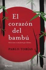 El corazón del bambú Pablo Tobías