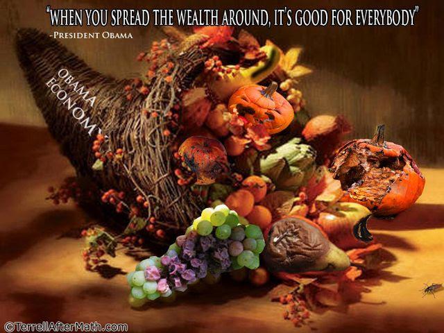 Obama Economy Thanksgiving Cornucopia Spead Wealth SC What Im Not Thankful For This Thanksgiving