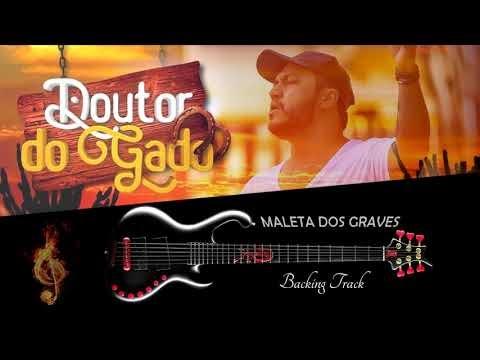 Backing Track pra Contra Baixo - DOUTOR DO GADO - ADUILIO - Play Along