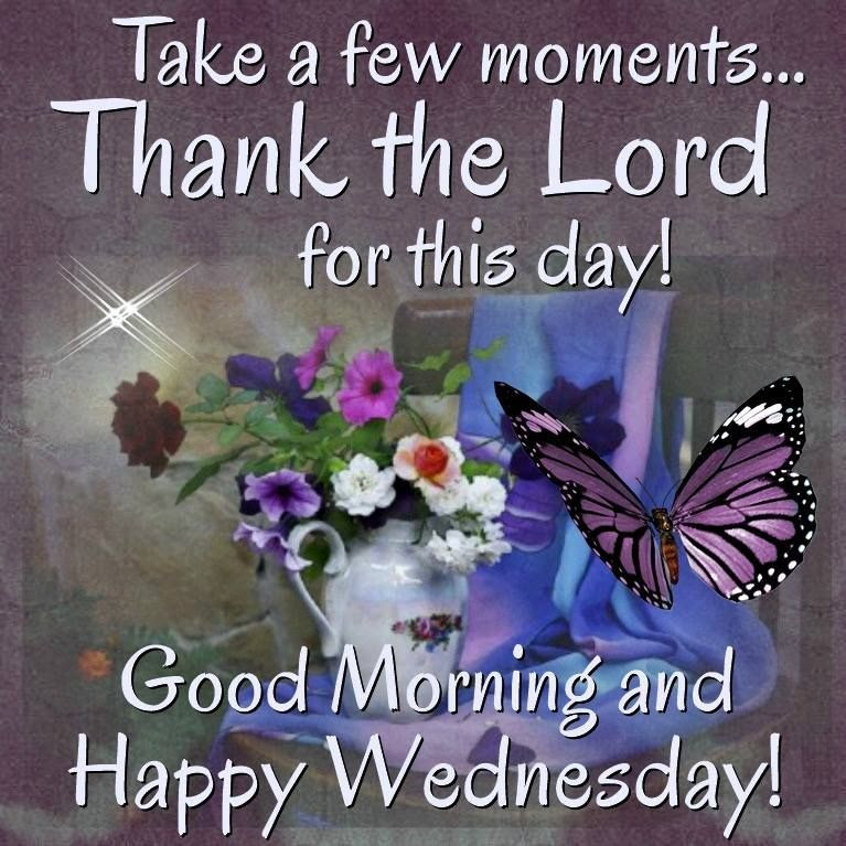 Good Morning Happy Wednesday Thank The Lord For This Day Pictures