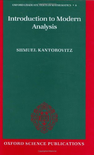 Introduction to Modern Analysis (Oxford Graduate Texts in Mathematics)By Shmuel Kantorovitz