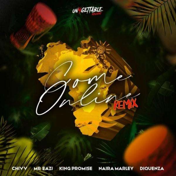 [Mp3] Chivv – Come Online (Remix) ft. Mr Eazi, Naira Marley, Diquenza & King Promise
