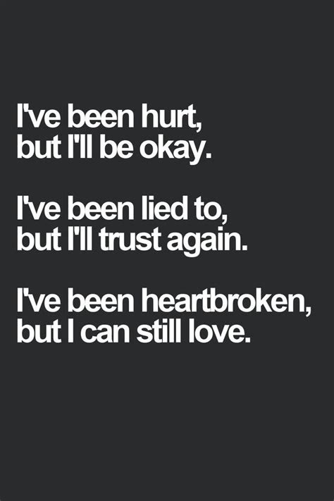 I Know Youve Been Hurt Before Quotes