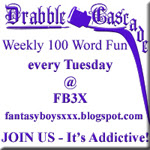Drabble Cascade at FB3X - Every Tuesday