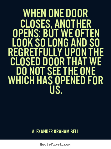 Inspirational Quotes When One Door Closes Another Opens But We