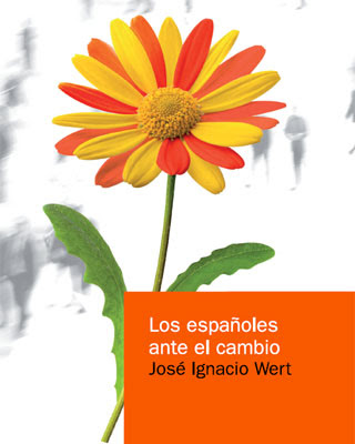 Portada del nuevo libro de Wert, 'Los españoles ante el cambio'.