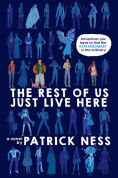 Title: The Rest of Us Just Live Here, Author: Patrick Ness