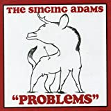 The Singing Adams  -  Problems