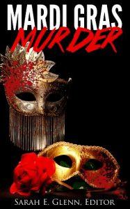 Mardi Gras Murder, edited by Sarah E. Glenn