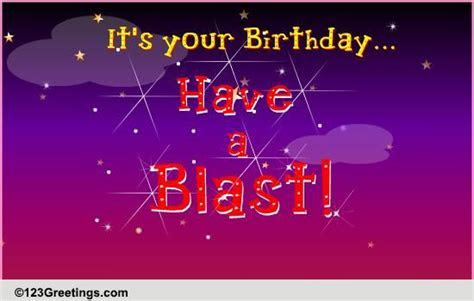Have A Blast! Free Funny Birthday Wishes eCards, Greeting