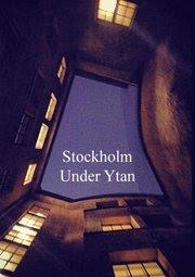 Stockholm Under Ytan (e-bok)