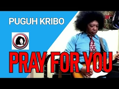 PRAY FOR YOU by PUGUH KRIBO - ORIGINAL SONG