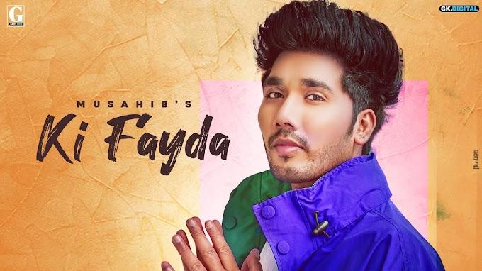 Ki Fayda Lyrics - Musahib