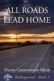 All Roads Lead Home by Diane Greenwood Muir