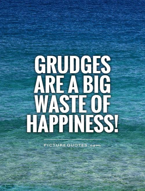 Grudges Quotes Grudges Sayings Grudges Picture Quotes
