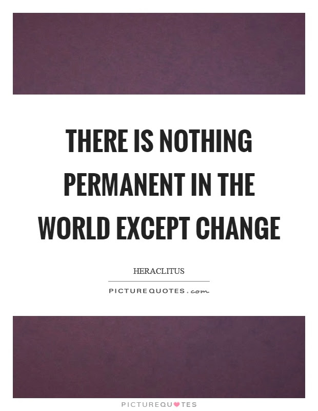 Nothing Is Permanent Quotes Sayings Nothing Is Permanent Picture