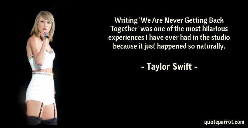 Writing We Are Never Getting Back Together Was One Of By Taylor