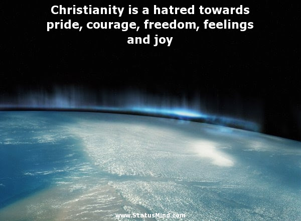 Christianity Is A Hatred Towards Pride Courage Statusmindcom