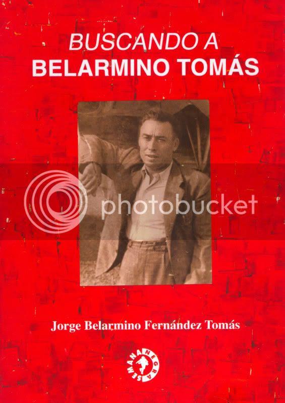 FERNÁNDEZ TOMÁS, Jorge Belarmino: Buscando a Belarmino Tomás. Ed. Semana Negra.