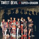 Sweet Devil / SUPER DRAGON