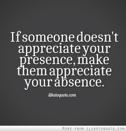Quotes About Not Appreciating Someone 19 Quotes