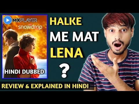 Snowdrop Review | MX PLAYER | Snowdrop Hindi Dubbed | Snowdrop Explained In Hindi