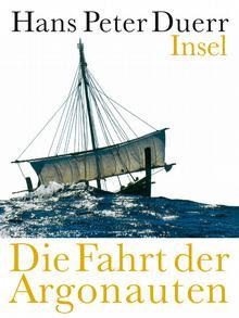 Χανς Πέτερ Ντυρ, Το ταξίδι των Αργοναυτών, εκδόσεις Insel, 2011