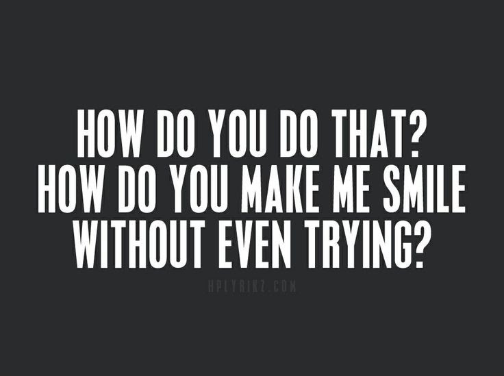 You Make Me Smile Quote Quote Number 606904 Picture Quotes