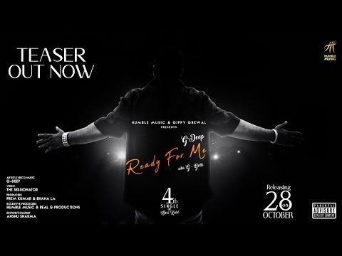 Ready For Me ( Teaser ) | G Deep |Indian Hip Hop Song | Humble Music |
