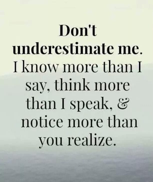 Dont Underestimate Me Pictures Photos And Images For Facebook