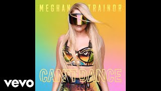 Meghan Trainor Song Can't Dance