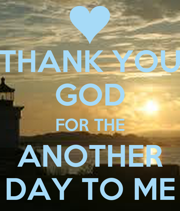 Thank You God For Another Day Quotes Blueridge Wallpapers