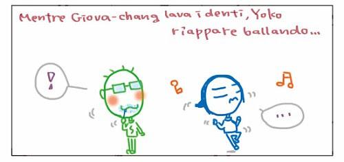 Mentre Giova-chang lava i denti, Yoko riappare ballando... ! …
