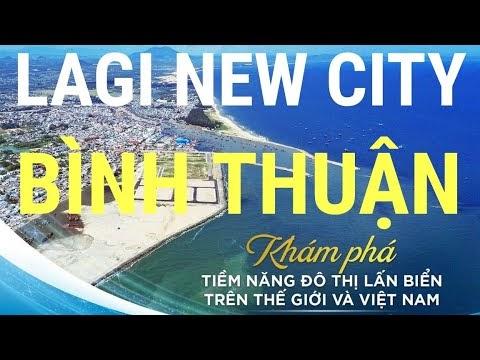 Ngắm nhìn thị xã Lagi từ trên cao và Khu đô thị biển Lagi New City