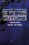 Captain Future 21.4: Nerven aus Stahl