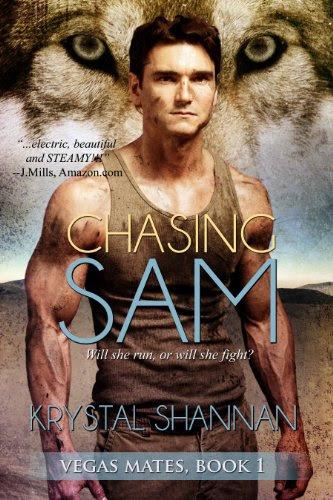Chasing Sam (Vegas Mates Series, Novella) (#1) by Krystal Shannan