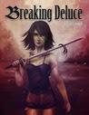 Breaking Deluce