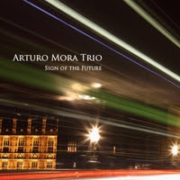 Arturo Mora Trio | Sign of the Future