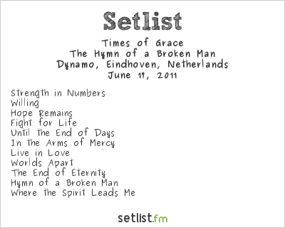 Times of Grace Setlist Dynamo, Eindhoven, Netherlands 2011