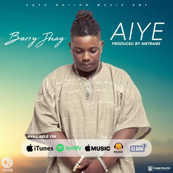 MUSIC: BARRY JHAY – AIYE (PROD. ANTRAS) + VIDEO
