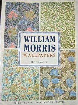 William Morris Wallpapers: Peggy Vance: 9781851703715: Amazon.com: Books