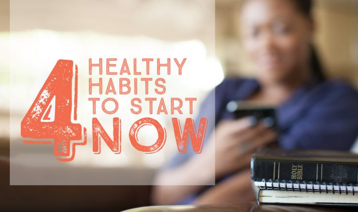 4 Healthy Habits to Start Right Now