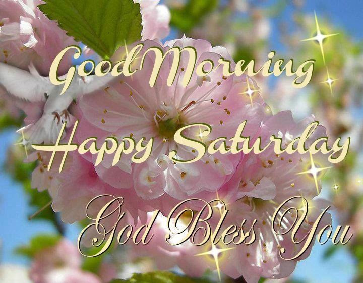 Good Morning Happy Saturday God Bless You Pictures Photos And