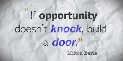 Motivational Business Quote By Milton Berle Iff Opportunity Doens