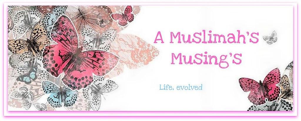 A Muslimahs Musings