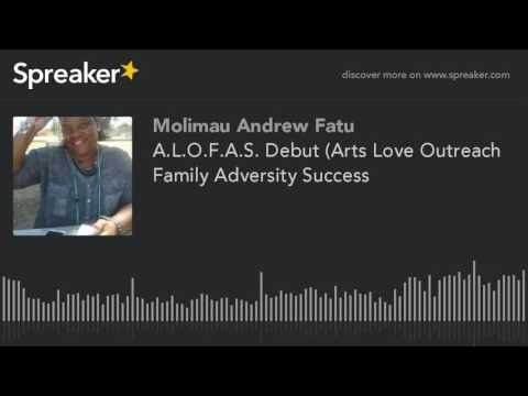 A.L.O.F.A.S. Debut (Arts Love Outreach Family Adversity Success (made wi...